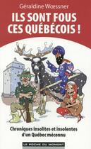 Couverture du livre « Ils sont fous ces québécois ! » de Geraldine Woessner aux éditions Le Poche Du Moment