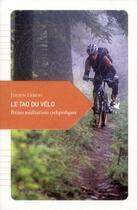 Couverture du livre « Le Tao du vélo, petites méditations cyclopédiques » de Julien Leblay aux éditions Transboreal