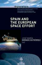 Couverture du livre « Spain and the European space effort » de Jose Maria Dorado Gutierrez aux éditions Beauchesne