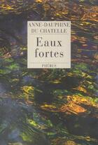 Couverture du livre « Eaux fortes » de Du Chatelle Anne-Dau aux éditions Phebus