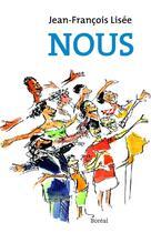 Couverture du livre « Nous » de Jean-Francois Lisee aux éditions Editions Boreal