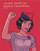 Couverture du livre « Jamais je n'aurai 20 ans » de Jaime Martin aux éditions Dupuis