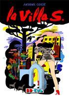 Couverture du livre « La villa S » de Antoine Cosse aux éditions Requins Marteaux
