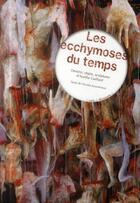 Couverture du livre « Les ecchymoses du temps » de Jouvenceau Nicolas aux éditions Fage