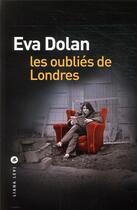 Couverture du livre « Les oubliés de Londres » de Eva Dolan aux éditions Liana Levi