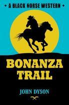 Couverture du livre « Bonanza Trail » de Dyson John aux éditions Hale Robert Digital