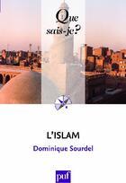Couverture du livre « L'Islam (22e édition) » de Dominique Sourdel aux éditions Puf