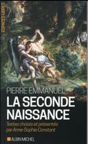 Couverture du livre « La seconde naissance » de Anne-Sophie Constant et Pierre Emmanuel aux éditions Albin Michel