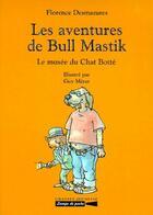 Couverture du livre « Les aventures de Bull Mastik ; le musée du Chat Botté » de Florence Desmazures et Guy Merat aux éditions Grasset Jeunesse