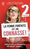 Couverture du livre « La femme parfaite est une connasse ! T.2 ; le retour » de Anne-Sophie Girard et Marie-Aldine Girard aux éditions J'ai Lu
