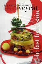 Couverture du livre « Les cartes de cuisine t.3 ; le fast food sain » de Marc Veyrat aux éditions Agnes Vienot