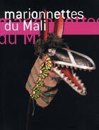 Couverture du livre « Marionnettes du Mali ; masques et marionnettes du théâtre sogobo » de Collectif aux éditions Gourcuff Gradenigo
