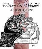 Couverture du livre « Rodin et Maillol : le sublime et le beau » de Michael Paraire et Cecilia Paraira aux éditions Epervier