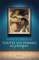 Couverture du livre « Toutes les femmes ou presque » de Marco Koskas aux éditions Storylab