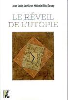 Couverture du livre « Le réveil de l'utopie » de Jean-Louis Laville et Michele Riot-Sarcey aux éditions Editions De L'atelier