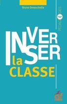 Couverture du livre « Inverser la classe » de Bruno Devauchelle aux éditions Esf