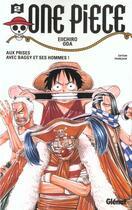 Couverture du livre « One piece t.2 ; aux prises avec baggy et ses hommes » de Eiichiro Oda aux éditions Glenat