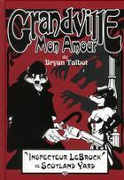 Couverture du livre « Grandville T.2 ; Grandville mon amour » de Bryan Talbot aux éditions Hicomics