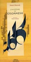 Couverture du livre « L'histoire de gilgamesh » de Grimal/Massoudy aux éditions Alternatives