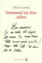 Couverture du livre « Comment lui dire adieu » de Cecile Slanka aux éditions Liana Levi