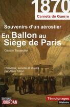 Couverture du livre « En ballon au siège de Paris ; carnets de guerre 1870 » de Gaston Tissandier aux éditions Jourdan