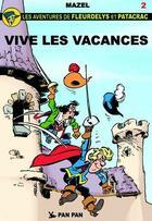 Couverture du livre « Fleurdelys et Patacrac t.2 ; vive les vacances » de Vicq et Luc Mazel aux éditions Pan Pan