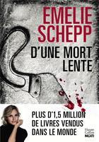 Couverture du livre « D'une mort lente » de Emelie Schepp aux éditions Harpercollins
