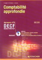 Couverture du livre « Comptabilite approfondie ; decf epreuve n.6 ; manuel (édition 2003/2004) » de G Langlois aux éditions Foucher