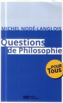 Couverture du livre « Questions de philosophie » de Michel Node-Langlois aux éditions Desclee De Brouwer