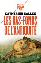 Couverture du livre « Les bas-fonds de l'Antiquité » de Catherine Salles aux éditions Payot