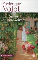 Couverture du livre « Le rucher du père Voirnot » de Frederique Volot aux éditions Presses De La Cite