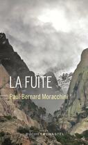 Couverture du livre « La fuite » de Paul-Bernard Moracchini aux éditions Buchet Chastel