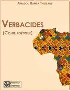 Couverture du livre « Verbacides » de Amadou Bamba Thiobane aux éditions Le Negre
