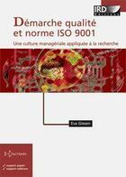 Couverture du livre « Démarche qualité et norme ISO 9001 ; une culture managériale appliquée à la recherche » de Eva Giesen aux éditions Ird