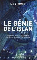Couverture du livre « Le génie de l'islam ; sa spiritualité, ses principes, son histoire » de Tariq Ramadan aux éditions Presses Du Chatelet