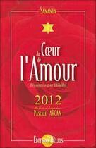 Couverture du livre « Au C?Ur De L'Amour - 2012 » de Sananda & Hilaihi aux éditions Helios