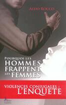 Couverture du livre « Pourquoi Les Hommes Frappent Les Femmes » de Aldo Rocco aux éditions Alban