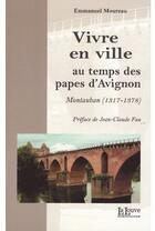 Couverture du livre « Histoire d'une ville sous les papes d'Avignon Montauban » de Emmanuel Moureau aux éditions La Louve