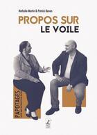 Couverture du livre « Propos sur le voile » de Patrick Banon et Nathalie Martin aux éditions L'art Dit