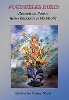 Couverture du livre « Poussières rubis » de Helene Rollinde De Beaumont aux éditions Les Plumes D'ocris