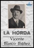 Couverture du livre « La horda » de Vicente Blasco Ibanez aux éditions Editorial Minimal