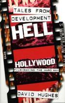 Couverture du livre « Tales From Development Hell (New Updated Edition) » de David Hughes aux éditions Titan Digital