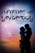 Couverture du livre « Summer of Yesterday » de Triana Gaby aux éditions Simon Pulse