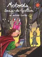 Couverture du livre « Motordu, Sang-de-Grillon ; et autres contes » de Pef aux éditions Gallimard-jeunesse