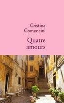 Couverture du livre « Quatre amours » de Cristina Comencini aux éditions Stock
