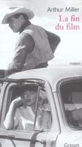 Couverture du livre « La fin du film » de Arthur Miller aux éditions Grasset Et Fasquelle
