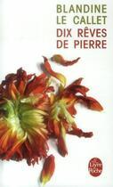 Couverture du livre « Dix rêves de pierre » de Blandine Le Callet aux éditions Lgf