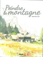 Couverture du livre « Peindre la montagne » de Marie-Paule Roc aux éditions Glenat