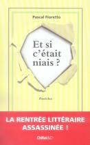 Couverture du livre « Et si c'était niais ? » de Pascal Fioretto aux éditions Chiflet