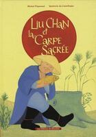 Couverture du livre « Liu Chan et la carpe sacrée » de Michel Piquemal et Quitterie De Castelbajac aux éditions Ricochet
